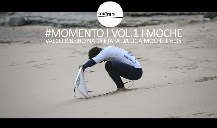 24099#Momento | Vol.1 | Vasco Ribeiro na 1ª etapa da Liga MOCHE || 6:35