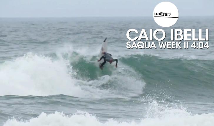 24800Caio Ibelli | Saqua Week || 4:04