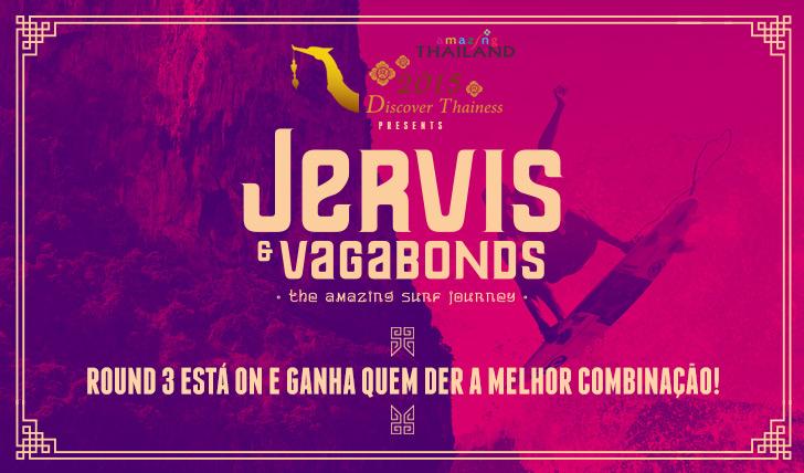 24604Round 3 de Jervis and Vagabonds está ON!