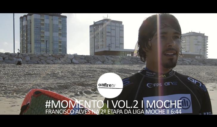 24934#Momento | Vol.2 | Francisco Alves na 2ª etapa da Liga MOCHE || 6:44