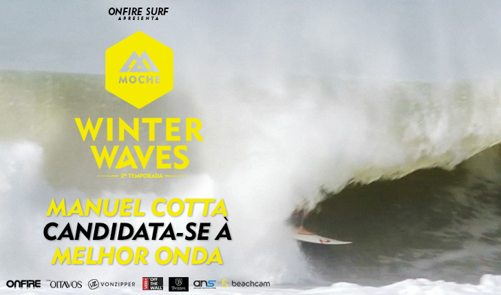 25003Manuel Cotta candidata-se à Melhor Onda do MOCHE Winter Waves | 2ª Temporada