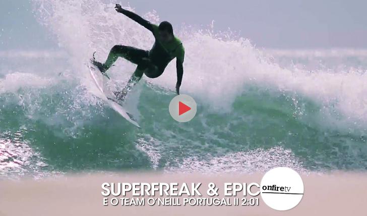 24990Os fatos SuperFreak & Epic (e o team O'Neill Portugal)    2:01