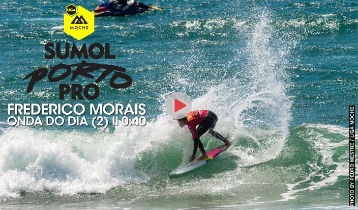 25016Frederico Morais | Onda da dia (2) | Sumol Porto Pro || 0:40