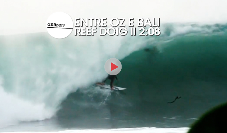 25644Reef Doig | Entre Oz e Bali || 2:08