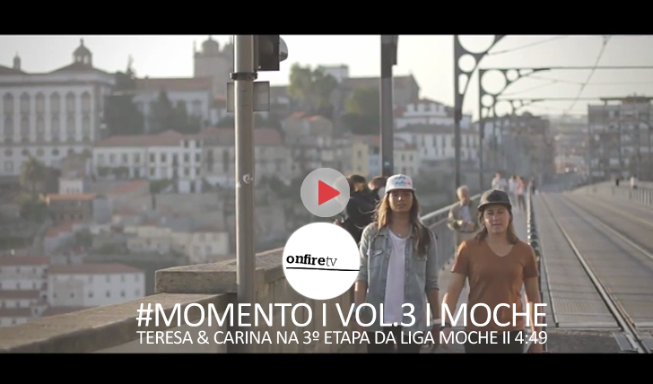 25465#Momento | Vol.3 | Carina & Teresa na 3ª etapa da Liga MOCHE || 4:49
