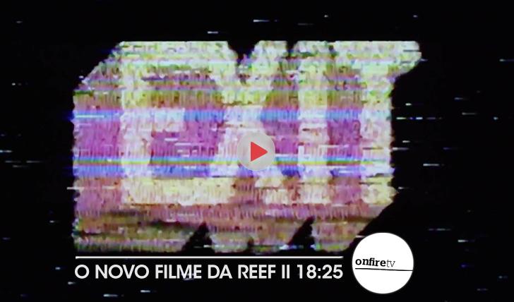 25751Exit | O novo filme da Reef || 18:25