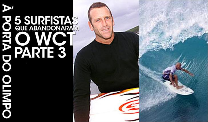 263145 surfistas que abandonaram o WCT | Parte 3