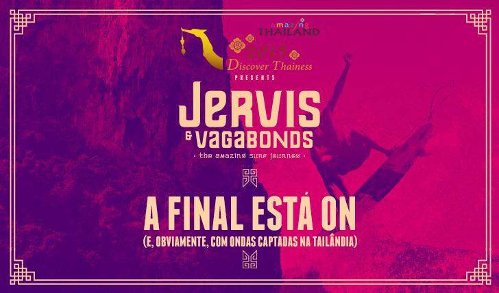 26523Está ON a Final de Jervis and Vagabonds!!!