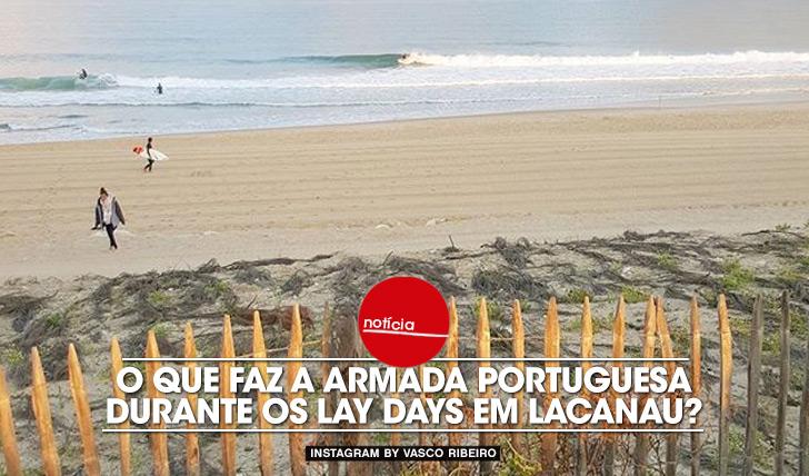 26549O que faz a armada portuguesa durante os lay days em Lacanau?