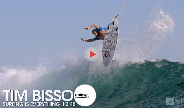 26274Tim Bisso | Surfing is Everything || 2:48