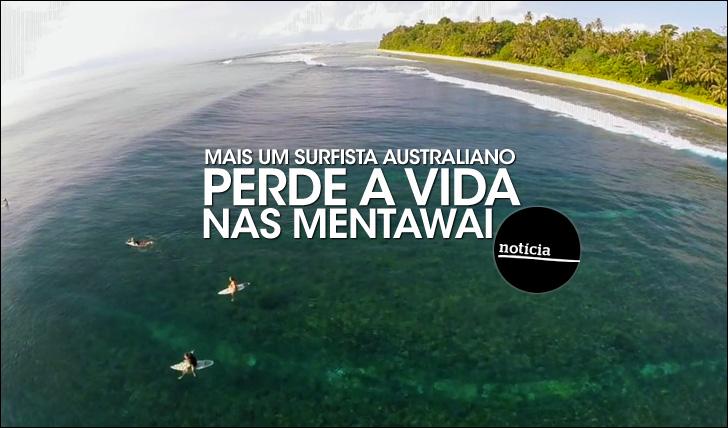 26855Mais um australiano perde a vida nas Mentawai…