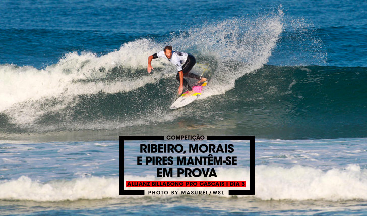27467Ribeiro, Morais e Pires mantêm-se em prova no Allianz Billabong Pro Cascais