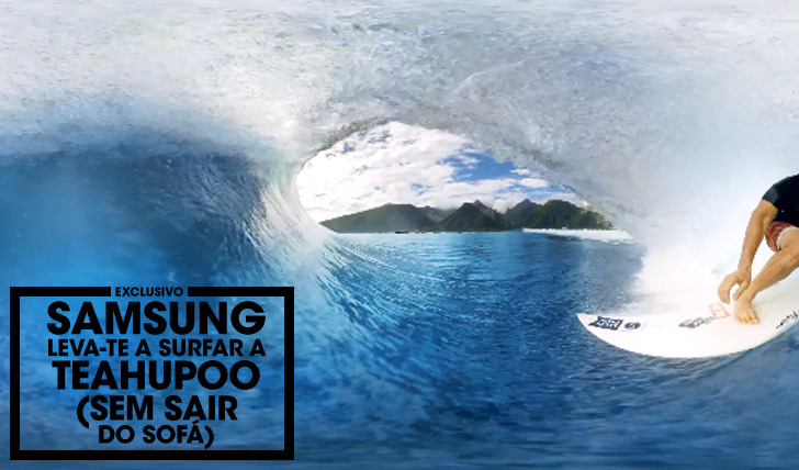 28342Samsung leva-te a surfar a Teahupoo (sem sair do sofá)