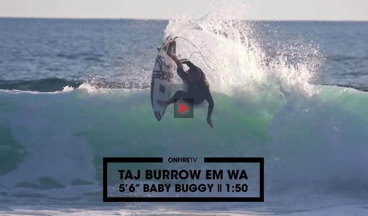 27510Taj Burrow em WA | 5'6″ Baby Buggy || 1:50