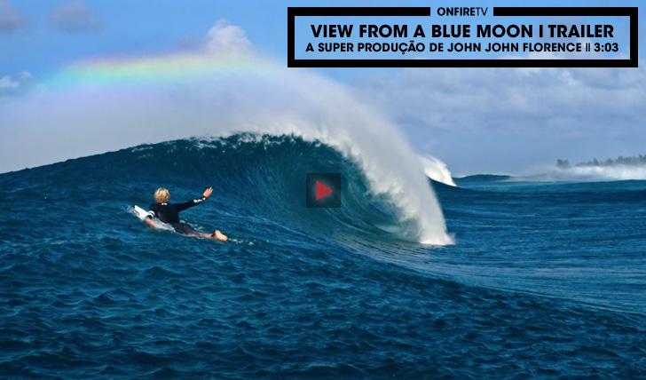 28321View From A Blue Moon de John John Florence | Trailer || 3:03