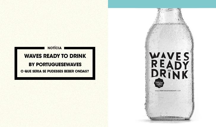 27996O que seria se pudesses beber ondas?