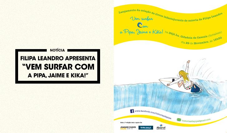 """28805Filipa Leandro apresenta """"Vem Surfar com a Pipa, Jaime e Kika!"""""""
