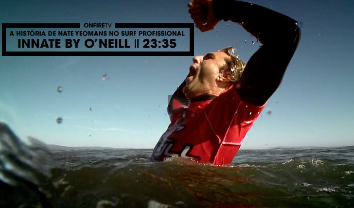 28728Innate by O'Neill | A viagem de Nate Yeomans como surfista profissional || 23:35