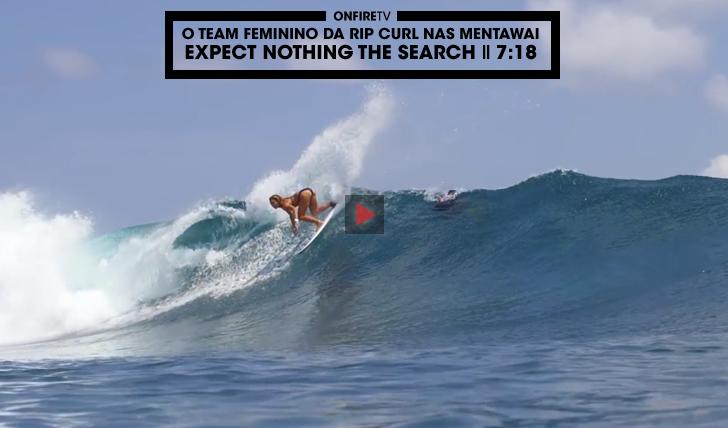 29049O team Rip Curl Feminino nas Mentawai | Expect Nothing || 7:18