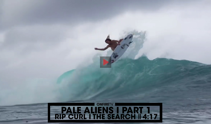 29329Pale Aliens – Part 1   Rip Curl   The Search    4:17