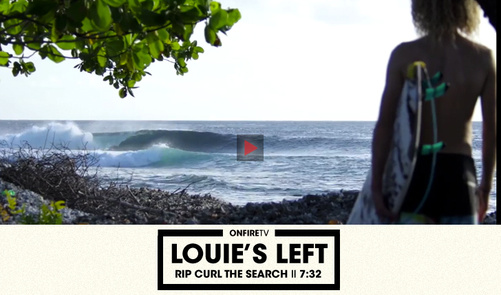 29767Louie's Left | Rip Curl | The Search ||7:32