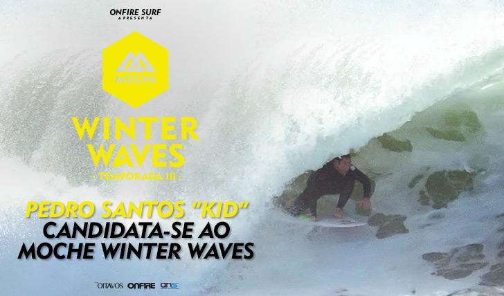 "30544Pedro Santos ""Kid"" candidata-se ao MOCHE Winter Waves I Temporada III"