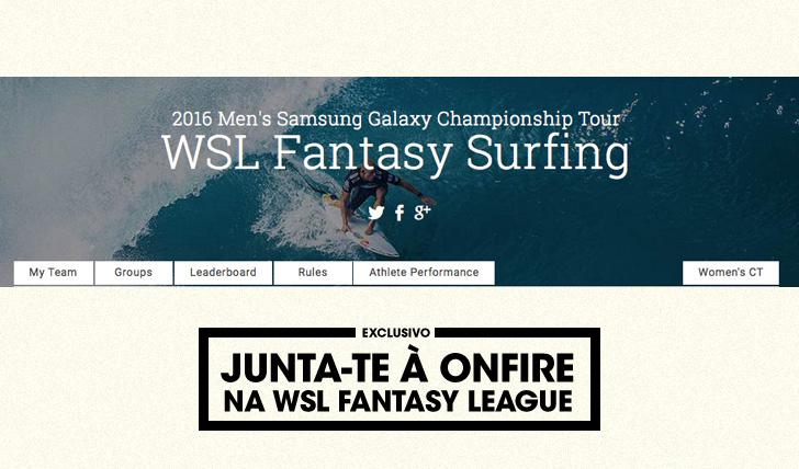 30315Junta-te à ONFIRE na WSL Fantasy League