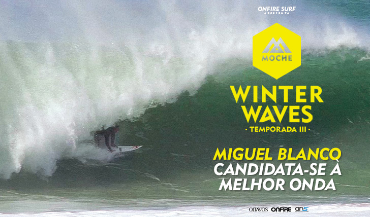 30964Miguel Blanco candidata-se ao MOCHE Winter Waves I Temporada III