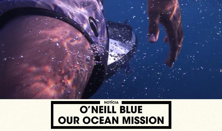 31064O'Neill Apresenta – O'Neill Blue | Our Ocean Mission