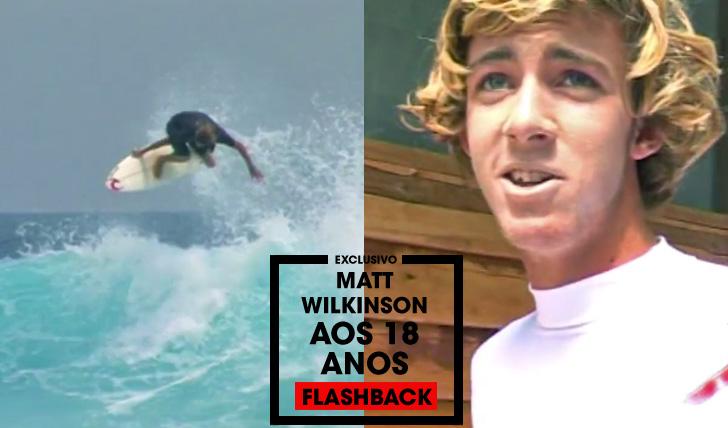 31145Flashback | Matt Wilkinson aos 18 anos