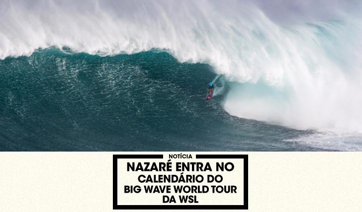 31045Nazaré entra no calendário da WSL | Big Wave Tour