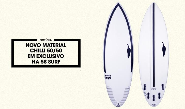 31640Novo material Chilli 50/50 em exclusivo na 58 Surf