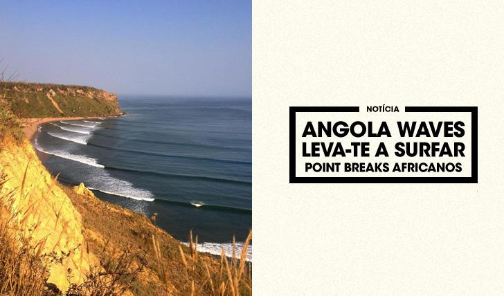 31857Angola Waves leva-te a surfar point breaks africanos