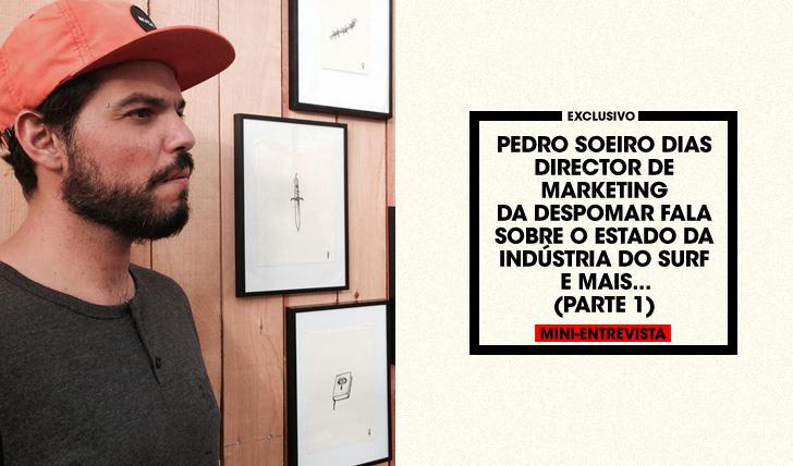 32066Pedro Soeiro Dias – Director de Marketing da Despomar – Fala sobre o estado da Indústria   Mini-Entrevista   Parte 1