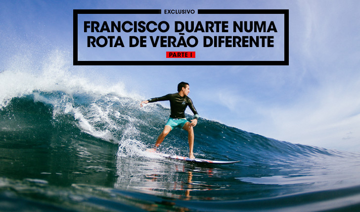 33074Francisco Duarte numa rota de Verão diferente | Parte I
