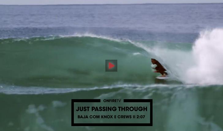 34168Just Passing Through Baja com Knox & Crews || 2:07