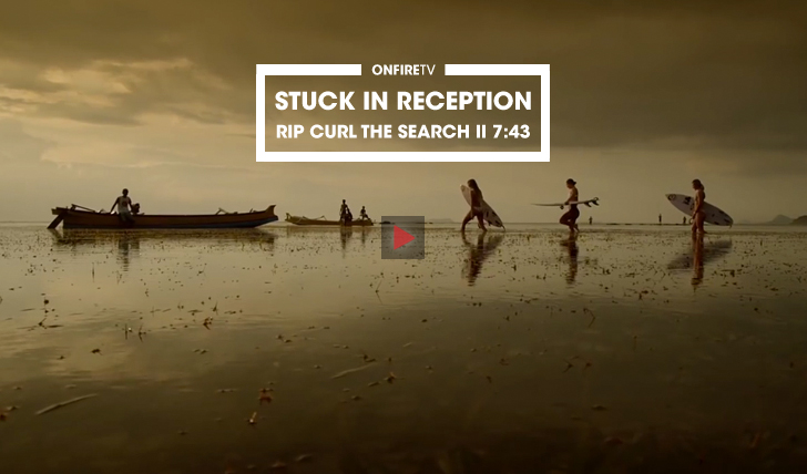 34593Stuck In Reception | #TheSearch by Rip Curl || 7:43