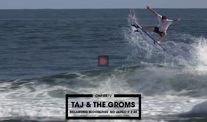 34603Taj & the groms | Billabong Bloodlines no Japão || 3:46