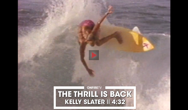 35019Kelly Slater | THE THRILL IS BACK BY RVCA || 4:32
