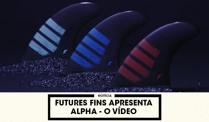 """34809Futures Fins apresenta """"Alpha"""" – O vídeo"""