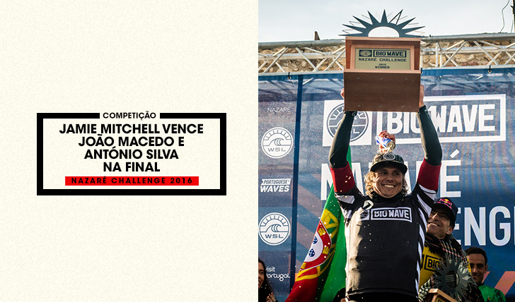 35416Jamie Mitchell vence Nazaré Challenge | Macedo e Silva finalistas