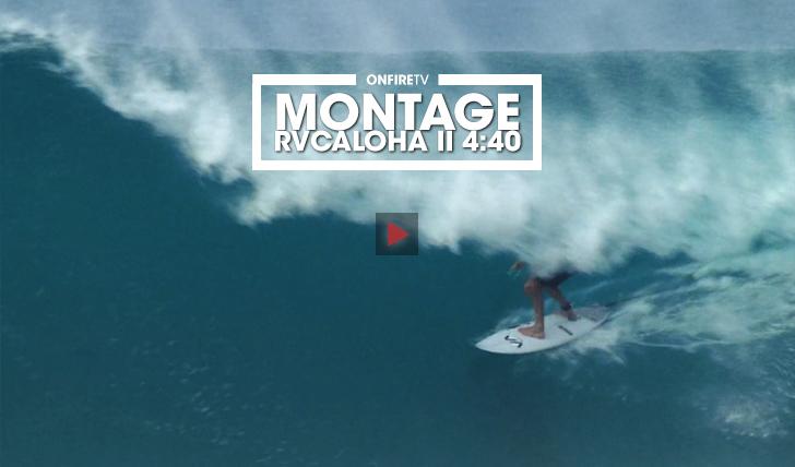 35743Montage | RVCAloha || 4:40