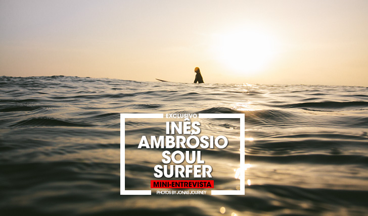 35688Inês Ambrósio | Soul Surfer | Mini-Entrevista