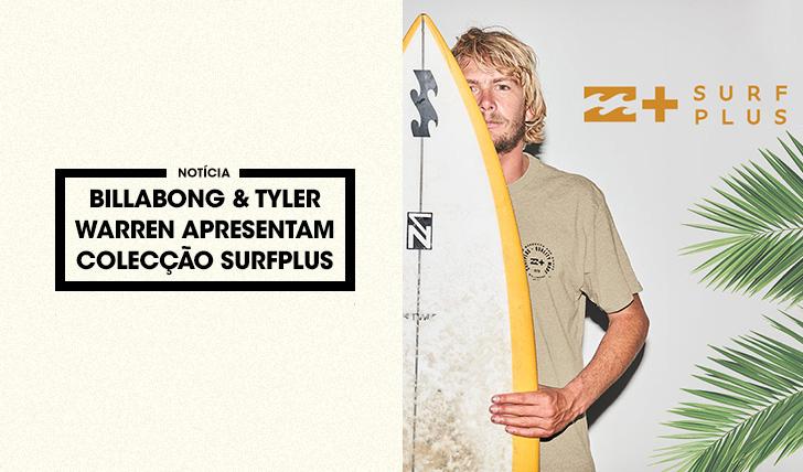 36037Billabong & Tyler Warren apresentam colecção SurfPlus
