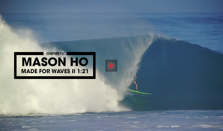 36186Mason Ho | Made For Waves | Wetsuits by Rip Curl || 1:21