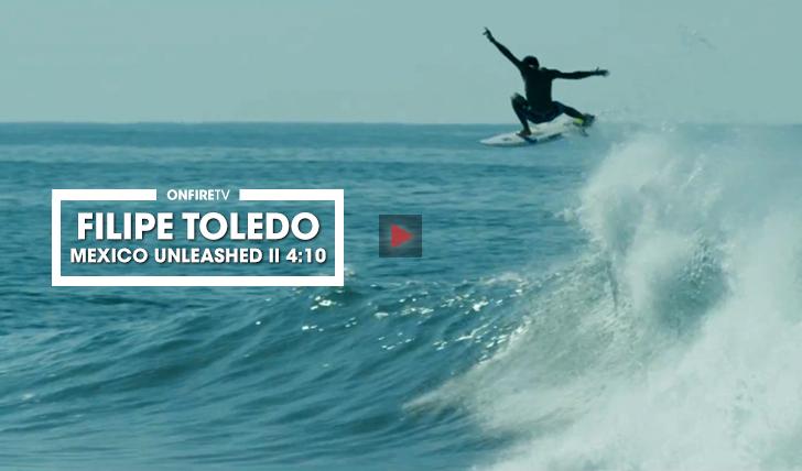 36518Filipe Toledo   Mexico Unleashed    4:10