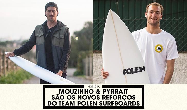 36548Mouzinho & Pyrrait reforçam team Polen Surfboards