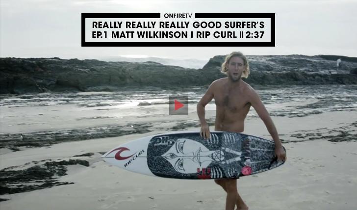 36687Really Really Really Good Surfer's | Ep.1 Matt Wilkinson || 2:37