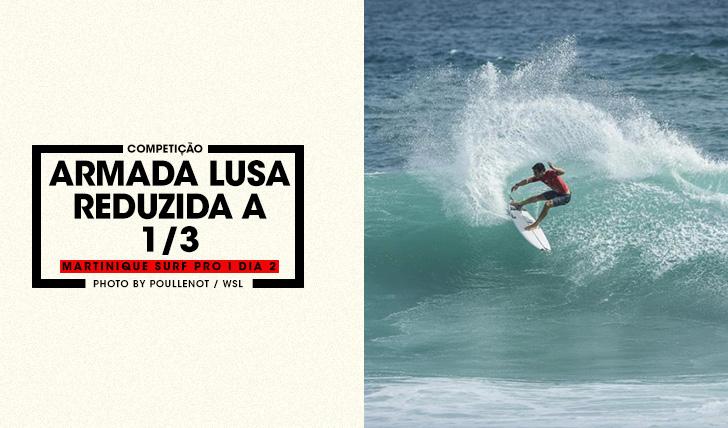 36925Armada Lusa reduzida a 1/3 no Martinique Surf Pro