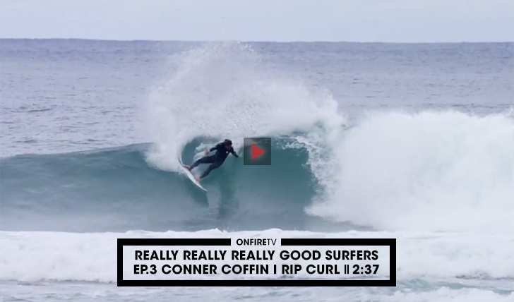 36916Really Really Really Good Surfers | Ep.3 Conner Coffin || 2:37